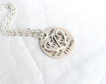 HAND STAMPED SISTER Jewelry - Sister Jewelry- Our Roots Made us Sisters, Our Hearts Made Us Friends