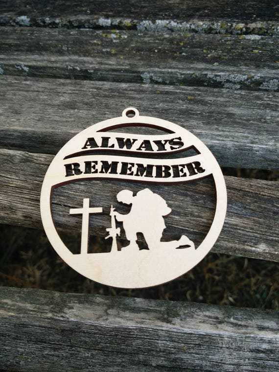 Always Remember Ornament. Laser Cut. Christmas Decoration, Gift. Mom, Dad, Veteran, Military, Memory