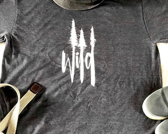 Wild Tee/Rustic Outdoors/Fathers Day/ Summer/ Camping