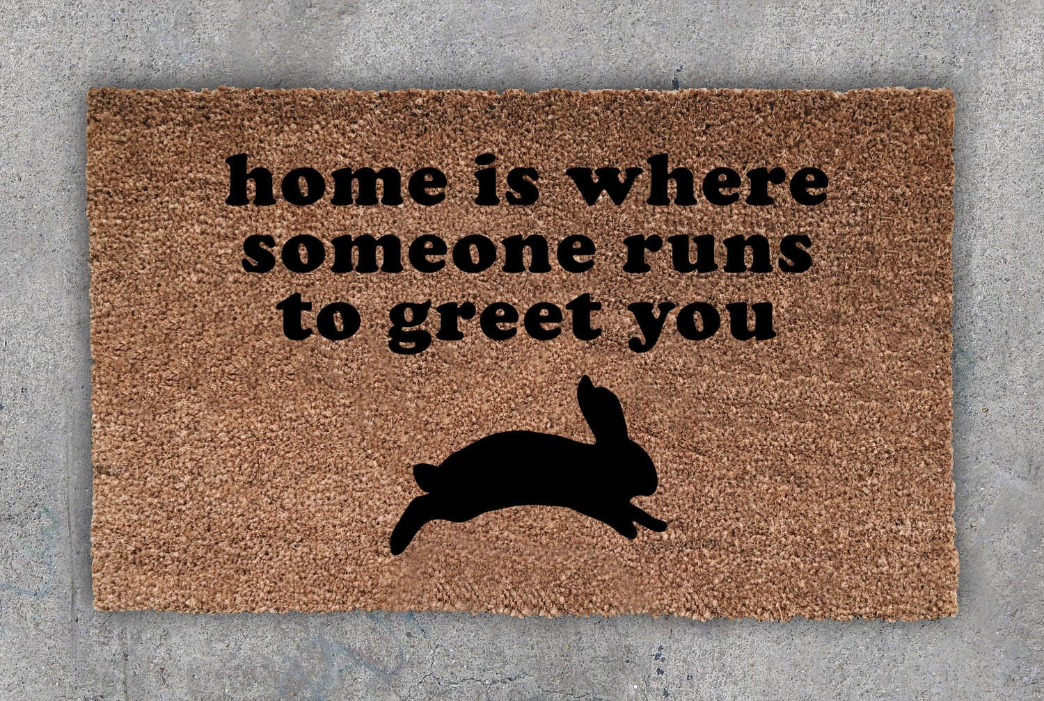 Home Is Where Someone Runs To Greet You Doormat Rabbit