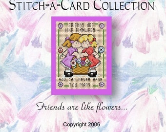 Cross Stitch Pattern - Stitch-A-Card Collection - 'Friends are like flowers...'