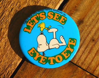Vintage 70s Snoopy Woodstock Let's See Eye to Eye Pinback Button