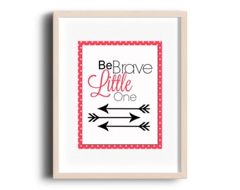 Be Brave, Little One Digital Print