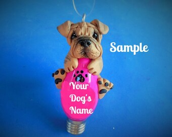 Brindle Chinese Shar Pei dog Christmas Holidays Light Bulb Ornament Sally's Bits of Clay PERSONALIZED FREE with dog's name