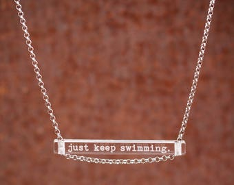 Just Keep Swimming / Quote Necklace / Clear Acrylic Minimalist Bar Pendant Jewelry / Inspirational Pendant / Inspiration / Gift Idea Women