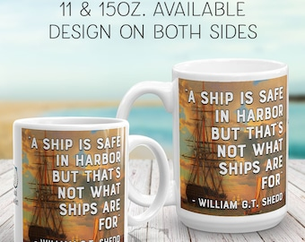 Quote Mug, Safe in Harbor, gifts for grads, college gifts, graduation gifts, inspiring gifts, tall ships, sailing, nautical, open sea