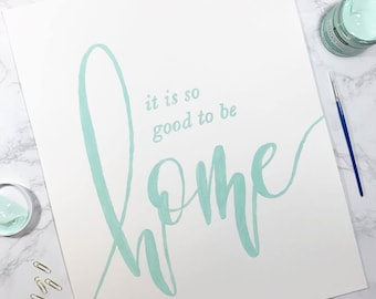 """Home Decor Sign // """"it is so good to be home"""" // 16 x 20 // Hand Painted, Hand Lettered Original Watercolor Calligraphy Art"""
