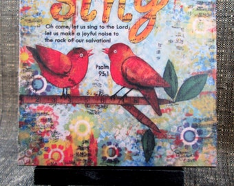 Sing, Two Birds on Branch, Scripture Art Print on Easel, Wood Mounted Print, Print of Mixed Media Painting, Christian Art, 4x4