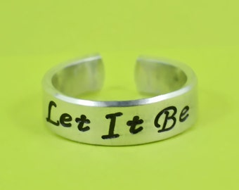 Let It Be Ring - Hand Stamped Aluminum Cuff Ring, Motivational Quote Gift, Personalized Inspirational Jewelry