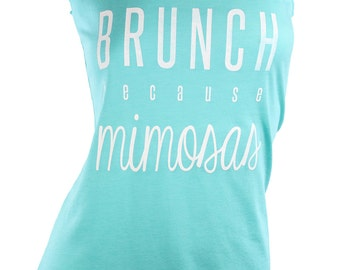 graphic tees for women. brunch shirt. mimosas shirt. brunch because mimosas. mornings are for mimosas. ladies cut tees. soft tee. tank top