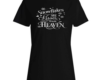 Snowflakes Are Kisses From Heaven Ladies T-shirt t316f