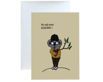 We Are So Sad You Are Leafing, Greeting Card