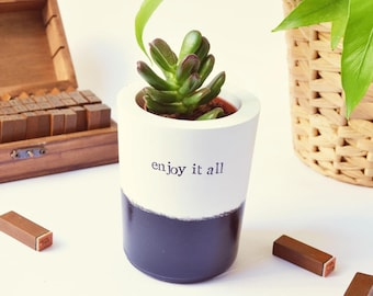"Inspiring Cactus, Succulent, Large Vase, Planter with quote ""enjoy it all"", plant lover, urban jungle home office decor, best friend gift"