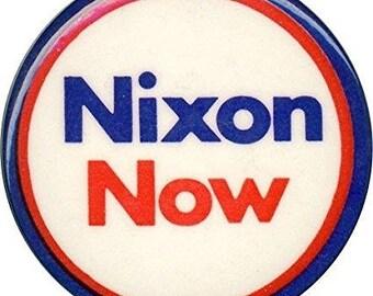 """Richard Nixon Original """"Nixon Now"""" Classic Campaign Button"""