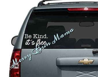Be Kind. It's Free decal