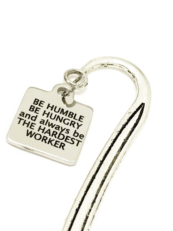 Motivating Gifts, Be Humble Be Hungry Be The Hardest Worker Bookmark, Encouraging Gifts, Motivating Reader Gifts, Motivating Quotes