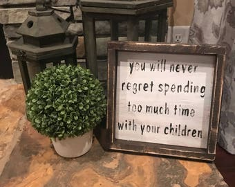 Never regret time eith children