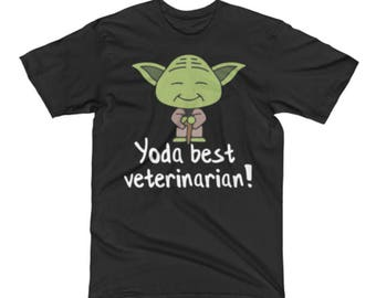 Veterinarian T Shirts - Veterinarian Gift - Veterinarian Gift Tee Shirts -Best Yoda Veterinarian Pun Tee -Star Wars Shirt For A Veterinarian