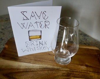 Save Water: Drink Whiskey