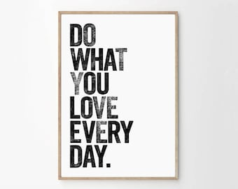 Do What You Love Every Day Typography Quote Art Print