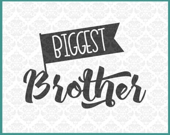 CLN0175 Biggest Brother Bro Big Little Sister Older Oldest SVG DXF Ai Eps PNG Vector Instant Download Commercial Cut File Cricut Silhouette