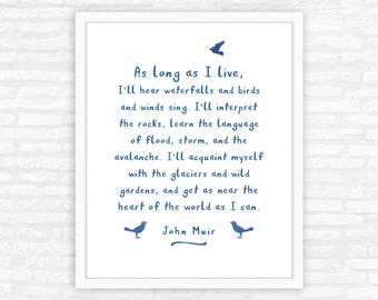 Nature Lover Gift, John Muir Quote Print, gift for naturalist