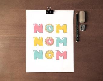 NOM NOM NOM - Instant Download - 8x10 - 11x14 - Doughnuts - Printable Art - Food - Kitchen - Wall Art  - Home Decor