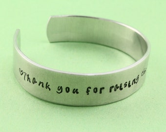Thank you for raising the man of my dreams - Hand Stamped Wide Cuff Bracelet - Aluminum Bracelet - Wedding Gift for Mother of the Grooom