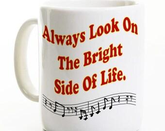 Spamalot café thé tasse - côté lumineux de la vie - inspirée par la vie de Bryan & Spamalot - cadeau pour Fan de théâtre de Broadway