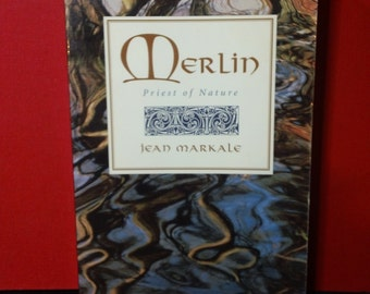 Merlin ~ Priest of Nature by Jean Markale ~ Vintage 1995 Celtic Druidic King Arthur Mythology Paperback Book