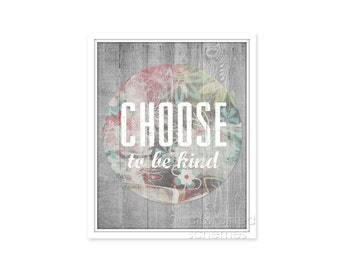 Inspirational Floral Barn Wood Look Art Poster Print - Choose to Be Kind - Motivational Typography Art Flowers Rustic Pink Gray