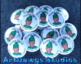 """Trump Hood 1"""" Pinback Buttons - Magnets, Zipper Pulls, Hair Ties, Shoe Lace Charms"""