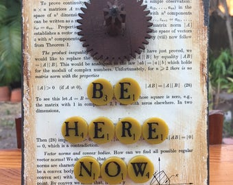 BE HERE NOW - Mixed Media Assemblage on Salvaged Wood