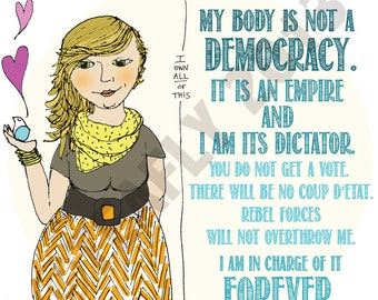 """My Body Is Not A Democracy : 8""""x8"""" signed print"""