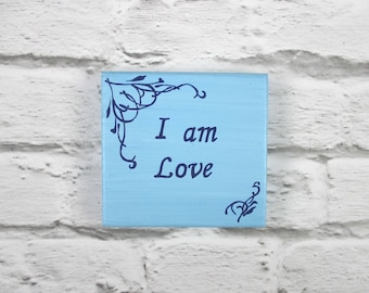 I am Love wooden plaque (turquoise) - Blue spiritual wall art - Positive affirmation wooden plaque - Words of wisdom plaque - Mantra plaque