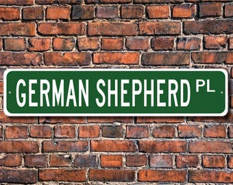 German Shepherd, German Shepherd Lover, German Shepherd Sign, Custom Street Sign, Quality Metal Sign, Dog Owner Gift, Dog Lover Sign
