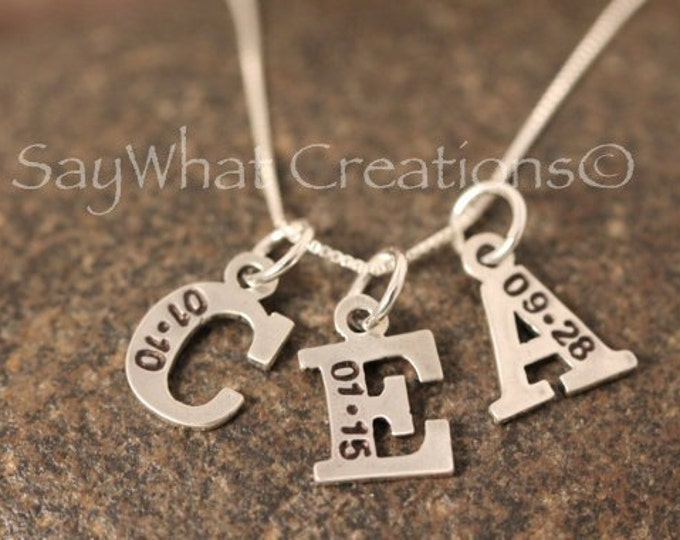 Custom Hand Stamped Sterling Silver Letter Initial Charm with Birth date Necklace THREE LETTERS