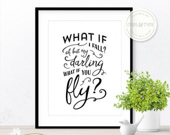 What If I Fall Oh My Darling What If You Fly, Erin Hanson Poem Quote, Inspirational PRINTABLE Wall Art, Black Typography, Digital Print Jpeg