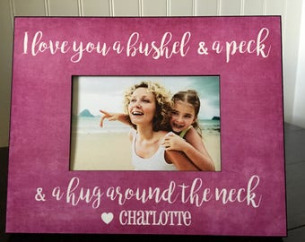Personalized Mother's Day picture frame for mom or Nana // Gift for mom or Grandma // I love you a bushel & a peck // 4x6 photo