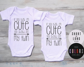 Cute Baby Twin Clothes, If You Think I'm Cute You Should See My Twin, Baby Twin Bodysuits, Cute Baby Clothes, Twins, More Colors Available