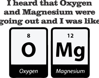 Oxygen and Magnesium were going out Chemistry Mug Present Birthday Funny