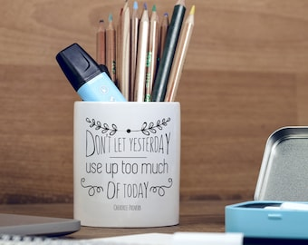 Don't Let Yesterday Cherokee Native American Proverb Inspirational Quote Pencil Holder, Pen Pot, Pen Holder, Gift Idea, Children Gift, PP108