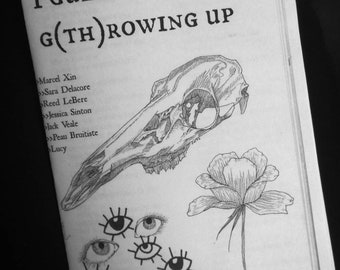 I Guess This is G(th)rowing Up - zine