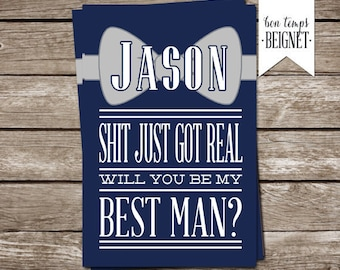 Shit Just Got Real - Will You be My Groomsman / Best Man - Digital Download - Wedding Stationary - Printable Wedding - Custom Color