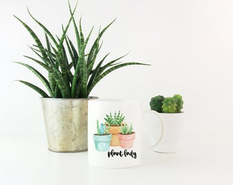 Plant Lady Gifts - Plant Lady Coffee Mug - Succulent Mug - Cute Mug - Coworker Gift - Thank You Gift - Ceramic Coffee Mug - Fast Ship