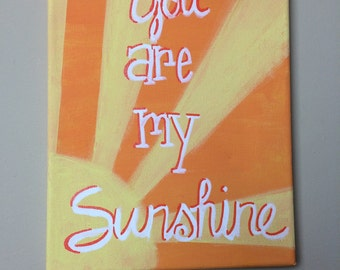 You Are My Sunshine {hand lettered canvas sign}