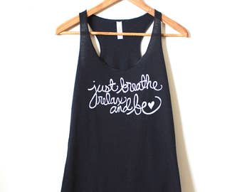 "Yoga Tank Top ""Just Breathe, Relax, and Be"" Racerback Tank. MADE TO ORDER"