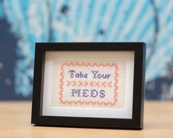 Take Your Meds self-care reminder cross-stitch embroidery sampler (made-to-order, or DIY Kit)