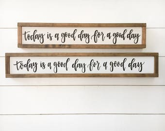 """25"""" x 5"""" • Top Sign • Today Is a Good Day For A Good Day"""
