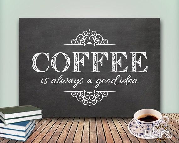 Coffee Art Printkitchen Printablecoffee Is Always A Good